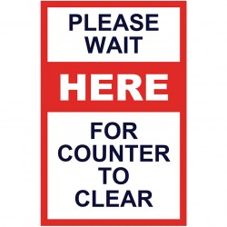 Covid 19 A Frame Signs / Sidewalk Signs - Please Wait Here For Counter to Clear